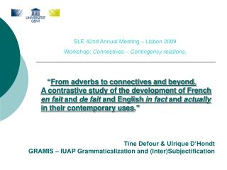 SLE 42nd Annual Meeting – Lisbon 2009  Workshop:  Connectives – Contingency relations.