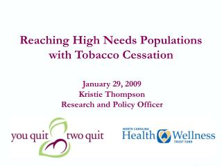 Reaching High Needs Populations with Tobacco Cessation