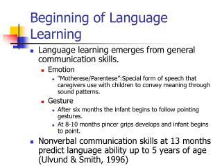 Beginning of Language Learning
