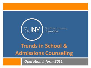 Trends in School &  Admissions Counseling