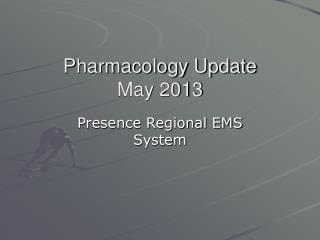 Pharmacology Update May 2013