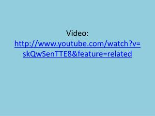 Video:  http://www.youtube.com/watch?v=skQwSenTTE8&feature=related