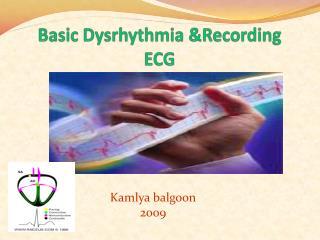 Basic  Dysrhythmia &Recording ECG