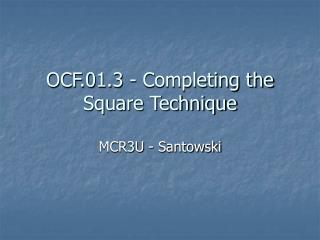 OCF.01.3 - Completing the Square Technique
