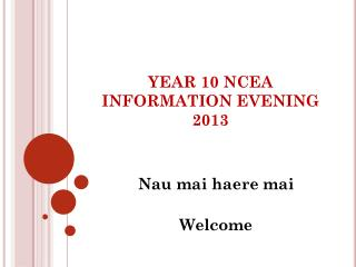 YEAR 10 NCEA INFORMATION EVENING 2013