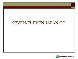 SEVEN-ELEVEN JAPAN CO.