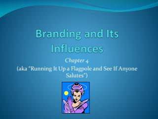 Branding and Its Influences