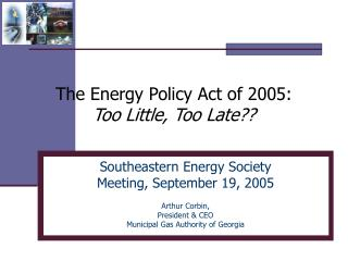 The Energy Policy Act of 2005: Too Little, Too Late??