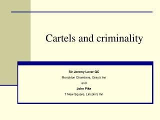 Cartels and criminality