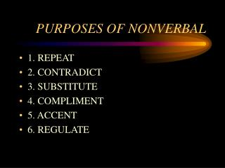 PURPOSES OF NONVERBAL