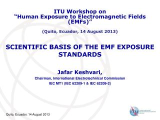 SCIENTIFIC BASIS OF THE EMF EXPOSURE STANDARDS