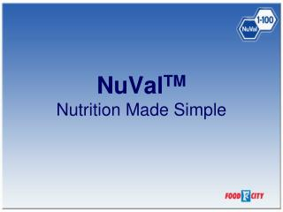 NuVal TM Nutrition Made Simple