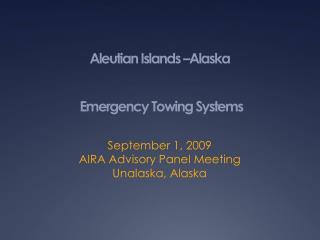 Aleutian Islands –Alaska  Emergency Towing Systems