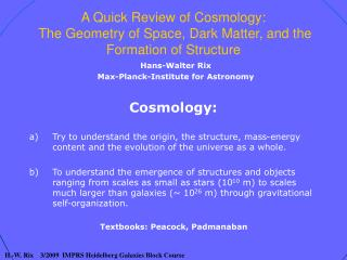 A Quick Review of  Cosmology:  The Geometry of Space, Dark Matter, and the Formation of Structure