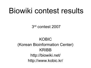 Biowiki contest results 3 rd  contest 2007