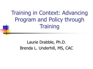 Training in Context: Advancing Program and Policy through Training