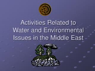 Activities Related to Water and Environmental Issues in the Middle East