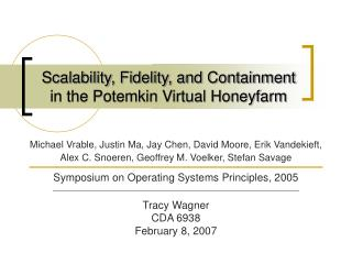Scalability, Fidelity, and Containment in the Potemkin Virtual Honeyfarm