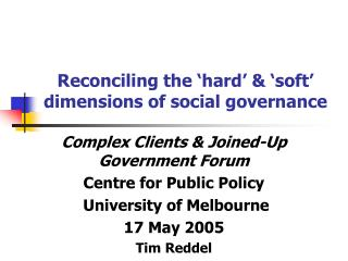 Reconciling the 'hard' & 'soft' dimensions of social governance
