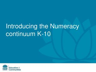 Introducing  the Numeracy  c ontinuum K-10