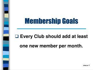 Membership Goals
