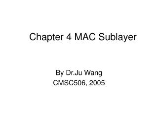 Chapter 4 MAC Sublayer
