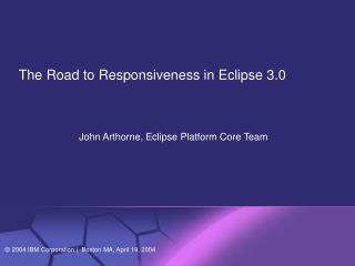 The Road to Responsiveness in Eclipse 3.0