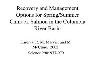 Recovery and Management Options for Spring/Summer Chinook Salmon in the Columbia River Basin
