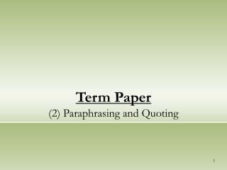 Term Paper (2) Paraphrasing and Quoting