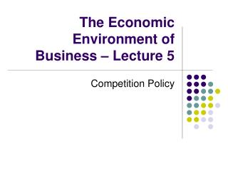 The Economic Environment of Business – Lecture 5