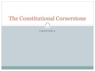 The Constitutional  Cornerstone