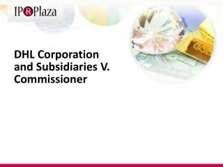 DHL Corporation  and Subsidiaries V. Commissioner