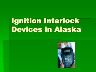 Ignition Interlock Devices in Alaska