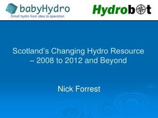 Scotland's Changing Hydro Resource – 2008 to 2012 and Beyond