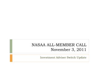 NASAA ALL-MEMBER CALL November 3, 2011