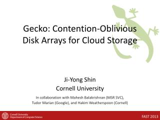 Gecko: Contention-Oblivious  Disk Arrays for Cloud Storage
