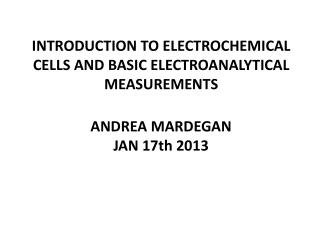 INTRODUCTION  TO  ELECTROCHEMICAL CELLS  AND BASIC  ELECTROANALYTICAL MEASUREMENTS