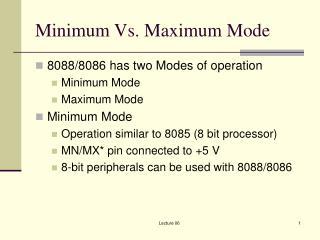Minimum Vs. Maximum Mode