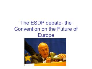 The ESDP debate- the Convention on the Future of Europe