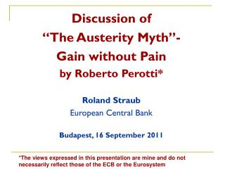 Discussion of  �The Austerity Myth�- Gain without Pain by Roberto Perotti* Roland Straub