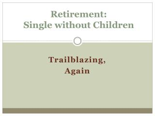 Retirement:   Single without Children