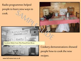 Radio programmes helped people to learn new ways to cook.