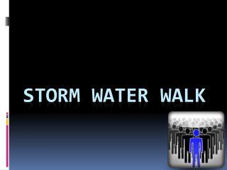 Storm Water Walk