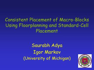 Consistent Placement of Macro-Blocks Using Floorplanning and Standard-Cell Placement