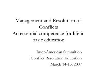 Management and Resolution of Conflicts An essential competence for life in basic education