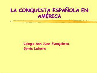 LA CONQUISTA ESPA�OLA EN AM�RICA
