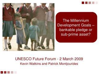 The Millennium Development Goals – bankable pledge or  sub-prime asset?