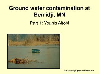 Ground water contamination at Bemidji, MN