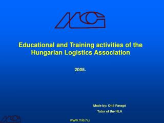 Educational and Training activities of the Hungarian Logistics Association