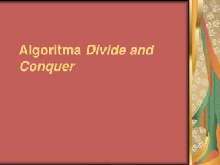 Algoritma  Divide and Conquer